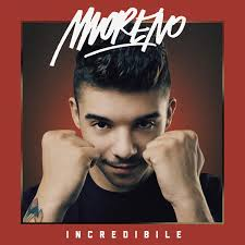 Moreno - Incredibile