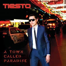 Tiësto - A town called paradise (2014)