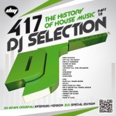 DJ Selection 417 – The History of House Music Part. 18