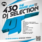 DJ Selection 430 – The House Jam Vol. 132