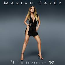 Mariah Carey - #1 To Infinity (2015)