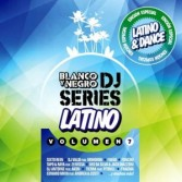 BLANCO Y NEGRO DJ SERIES LATINO VOL. 7