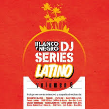 Blanco Y Negro - Dj Series Latino Vol. 6 (2015)