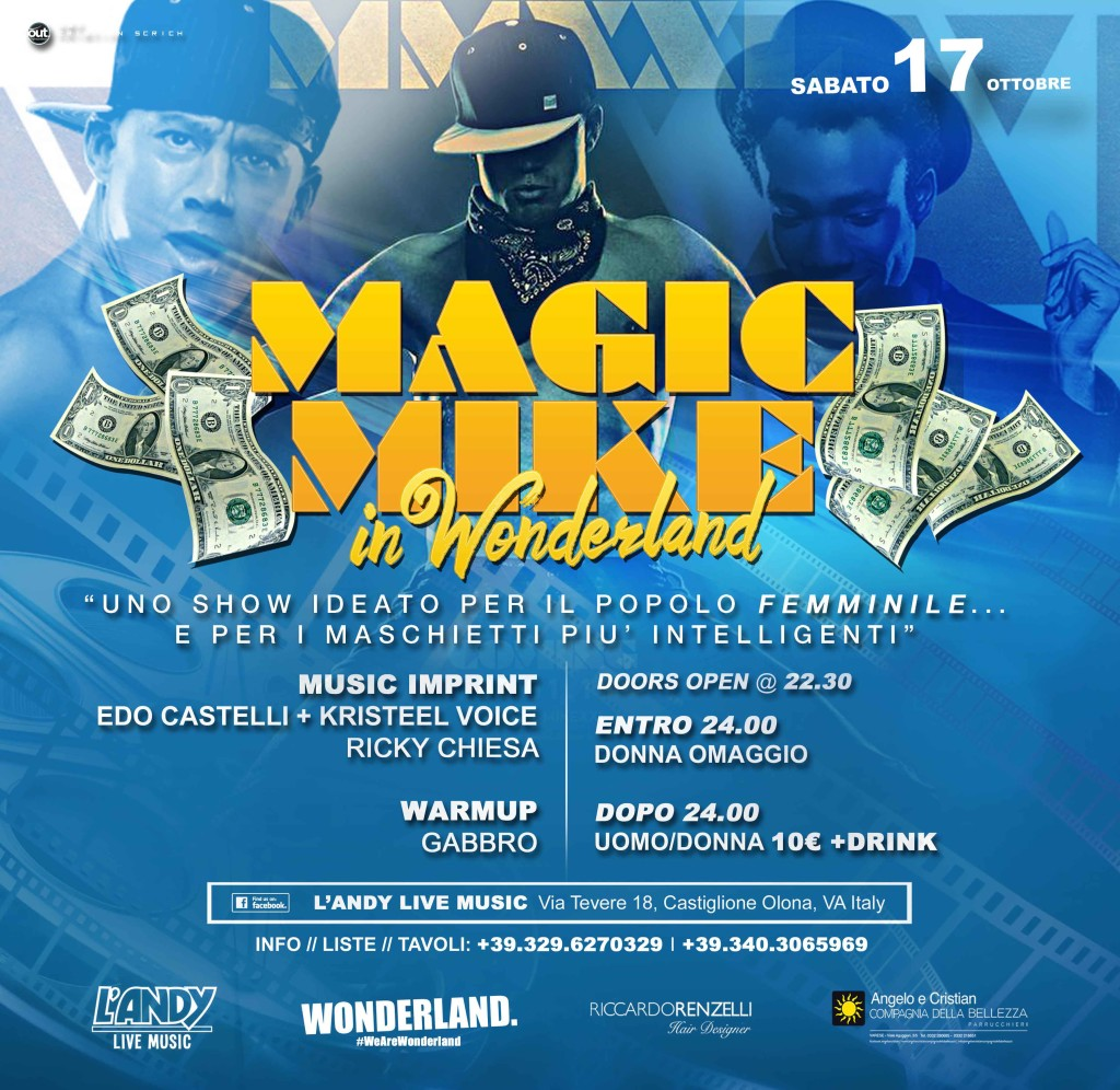 Magic Mike in Wonderland, sabato 17 Ottobre @ L'Andy Live Music