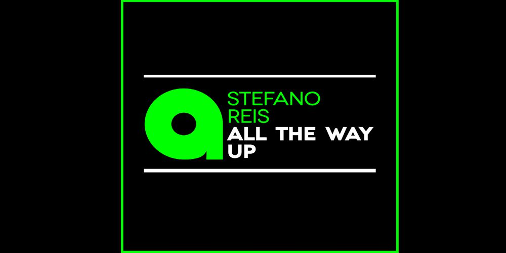 Stefano Reis - All The Way Up cover