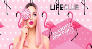 16 agosto Pink Party al Life Club di Rovetta (BG)
